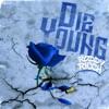 Die Young - Single album lyrics, reviews, download