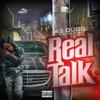 Real Talk - Single album lyrics, reviews, download