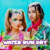 Water Run Dry - Single album lyrics, reviews, download