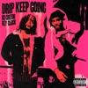 Drip Keep Going (feat. Key Glock) - Single album lyrics, reviews, download