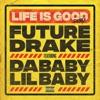 Life Is Good (Remix) [feat. Drake, DaBaby & Lil Baby] - Single album lyrics, reviews, download