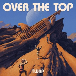 Over the Top by TWRP album reviews, download