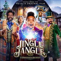 Jingle Jangle: A Christmas Journey (Music From The Netflix Original Film) album listen, download