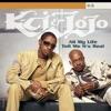 All My Life/Tell Me It's Real - EP by K-Ci & JoJo album lyrics