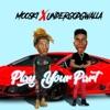Play Your Part (feat. Undergod Gwalla) - Single album lyrics, reviews, download