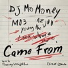 Came from (feat. Mo3, Azjah & Young Moe) - Single album lyrics, reviews, download
