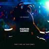 Can't Feel My Face (Martin Garrix Remix) - Single album lyrics, reviews, download