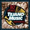 30 Years of Tejano Music Memories by Various Artists album lyrics