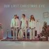 Our Last Christmas Eve - Single album lyrics, reviews, download