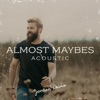 Almost Maybes (Acoustic) - Single album lyrics, reviews, download
