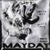MAYDAY (feat. Sheck Wes & Young Thug) - Single album lyrics, reviews, download