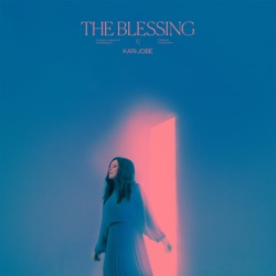The Blessing (Live) by Kari Jobe album songs, reviews, credits