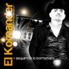 Y Seguimos la Borrachera by El Komander album lyrics
