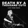 Death By A Thousand Cuts (Live From Paris) - Single album lyrics, reviews, download