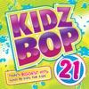 Kidz Bop 21 album lyrics, reviews, download