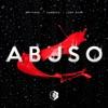 Abuso (feat. Farruko & Lary Over) - Single album lyrics, reviews, download