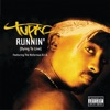 Runnin' (Dying To Live) [feat. The Notorious B.I.G.] song lyrics