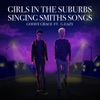 Girls in the Suburbs Singing Smiths Songs (feat. G-Eazy) - Single album lyrics, reviews, download