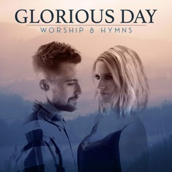 Glorious Day: Worship & Hymns by Caleb and Kelsey album songs, credits