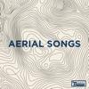 Aerial Songs - Single album lyrics, reviews, download
