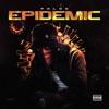 Epidemic - Single album lyrics, reviews, download