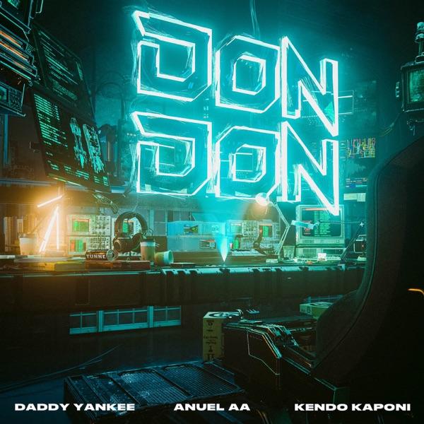 Don Don by Daddy Yankee, Anuel AA & Kendo Kaponi song lyrics, reviews, ratings, credits
