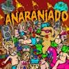 Anaranjado - Single album lyrics, reviews, download