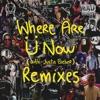 Where Are Ü Now (with Justin Bieber) [Remixes] - EP album lyrics, reviews, download