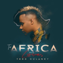 To Africa with Love (Live) by Todd Dulaney album songs, credits