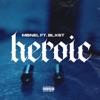 Heroic (feat. BLXST) - Single album lyrics, reviews, download