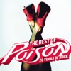 The Best of Poison: 20 Years of Rock (Remastered) by Poison album lyrics