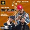 STOW-Big body (feat. Larry June & Anthony danza) - Single album lyrics, reviews, download