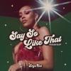 Say So / Like That (Mashup) - Single album lyrics, reviews, download