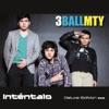 Inténtalo (Deluxe Edition) by 3BallMTY album lyrics