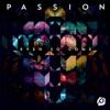 Passion: Even So Come (Deluxe Edition) [Live] album lyrics, reviews, download