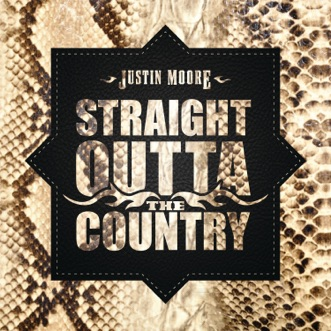 Straight Outta The Country by Justin Moore album reviews, ratings, credits
