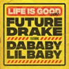 Life Is Good (Remix) [feat. Drake, DaBaby & Lil Baby] song lyrics