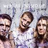 We're All Messed up - but It's Ok - EP album lyrics, reviews, download