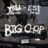 Big Chop (feat. EST Gee) - Single album lyrics, reviews, download