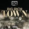 Big Rich Town (feat. Joe) - Single album lyrics, reviews, download