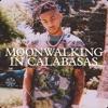 Moonwalking in Calabasas - Single album lyrics, reviews, download