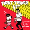 First Things First (feat. G-Eazy and Reo Cragun) - Single album lyrics, reviews, download