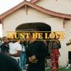 Must Be Love (feat. Ventage) - Single album lyrics, reviews, download