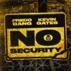 No Security (feat. Kevin Gates) - Single album lyrics, reviews, download