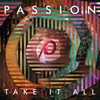 Passion: Take It All (Deluxe Edition) [Live] album lyrics, reviews, download