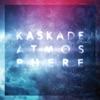 Atmosphere (Deluxe Version) by Kaskade album lyrics