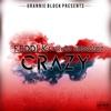 Crazy (feat. Rylo Rodriguez) - Single album lyrics, reviews, download