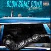 Blow Some Down (feat. Future) - Single album lyrics, reviews, download