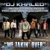 We Takin' Over (feat. Akon, T.I., Rick Ross, Fat Joe, Baby & Lil' Wayne) - Single album lyrics, reviews, download