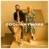 Cool Anymore (feat. Julia Michaels) - Single album lyrics, reviews, download